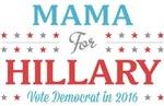 Mama for Hillary