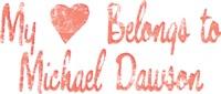 My Heart Belongs to Michael Dawson