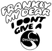 I Don't Give a Dharma
