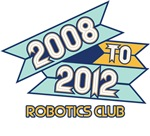 2008 to 2012 Robotics Club