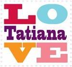 I Love Tatiana