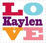 I Love Kaylen