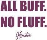 All Buff No Fluff Fat Hamster