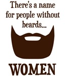 There's a Name For People Without Beards... WOMEN