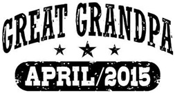 Great Grandpa April 2015 t-shirt