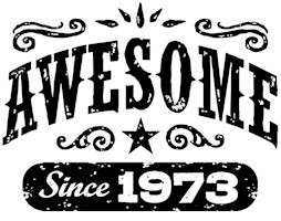 Awesome Since 1973 t-shirts