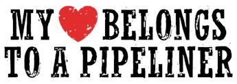 My Heart Belongs To A Pipeliner t-shirts