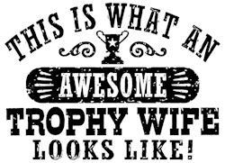 Awesome Trophy Wife t-shirt