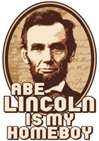 Abe Lincoln Is My Homeboy t-shirt