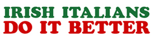 Irish Italians Do It Better t-shirts