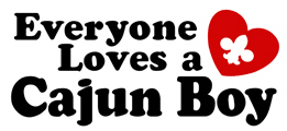 Everyone Loves a Cajun Boy t-shirt