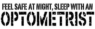 Feel Safe at Night Sleep with an Optometrist t-shi