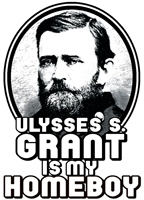 Ulysses S. Grant Is My Homeboy t-shirt