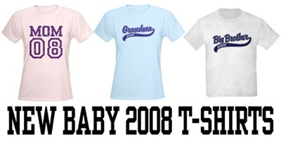 New Baby 2008 t-shirts
