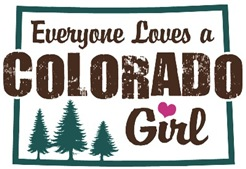 Everyone Loves a Colorado Girl t-shirts