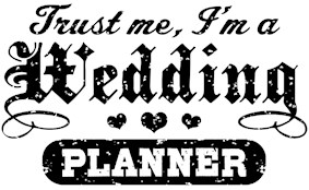 Trust Me I'm A Wedding Planner t-shirts