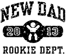 Rookie New Dad 2013 t-shirt