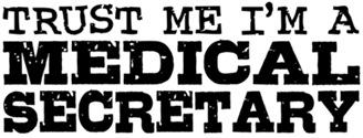 Trust Me I'm A Medical Secretary t-sh