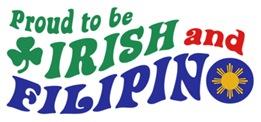 Proud to be Irish and Filipino t-shirts