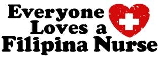 Everyone Loves a Filipina Nurse t-