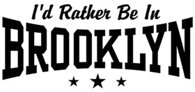 I'd Rather Be In Brooklyn t-shirts