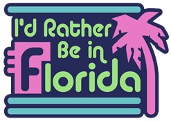 I'd Rather Be In Florida t-shirts