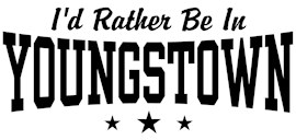 I'd Rather Be In Youngstown t-shirts