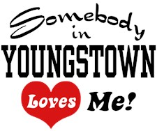 Somebody in Youngstown Loves Me t-shirts