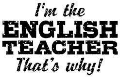 I'm The English Teacher That's Why That's Why t-sh