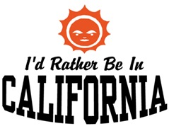 I'd Rather Be In California t-shirts