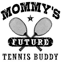 Mommy's Future Tennis Buddy t-shirt