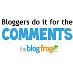 Bloggers do it for the comments