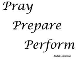 Pray, Prepare, Perform