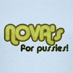 NOVA's for Pussies