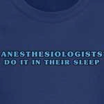 Anesthesiologist Do It In Their Sleep