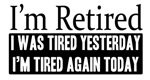 Retired - Tired Again