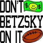 Don't Betzsky on it