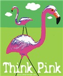 Think Pink Flamingos