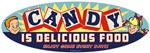 Candy Is Delicious Food