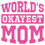 World's Okayest Mom [pink]