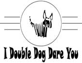 Double dog Dare You > Apparel & Gifts