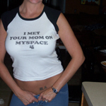 I MET YOUR MOM ON MYSPACE - T's for WOMEN