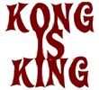 KONG IS KING T Shirt & More