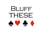 Bluff these