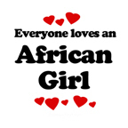Everyone loves an African girl