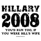 Hillary 2008: You'd run too