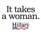 It takes a woman: Hillary 2008
