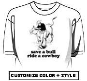 Save a bull. Ride a cowboy.