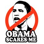 Anti-Obama: Obama Scares me