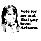 Vote for me and that guy from Arizona.